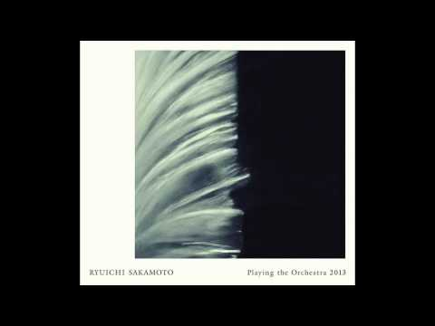 Ryuichi Sakamoto - Rain (Playing The Orchestra 2013)