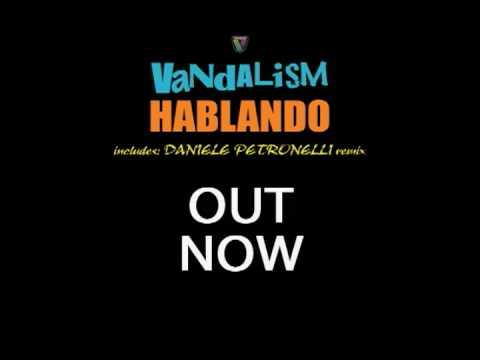 VANDALISM - HABLANDO (Daniele Petronelli Rmx)