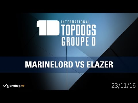MarineLorD vs Elazer - International Topdogs - Groupe D Winners side - Starcraft II