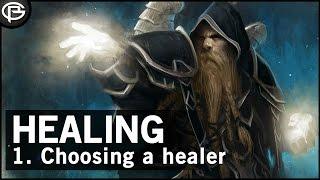 [Basics] Healing - Choosing a Healer 1/5