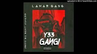 Y33 GanGi---LaMar GanG (mixed by smokey Beats )