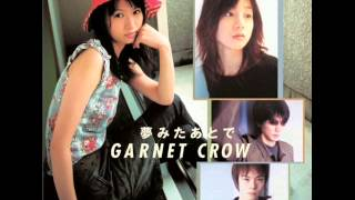 GARNET CROW - 夢みたあとで