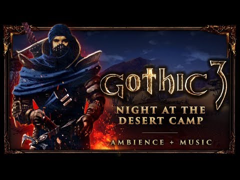 Gothic 3 Soundtrack Best Of: A Night At The Desert Camp (1 Hour Mix)