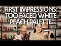 First Impressions: Too Faced White Peach Palette | Sephora