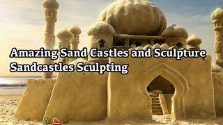 Amazing Sand Castles and Sculpture - WOW Sandcastles Sculpting