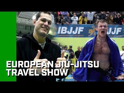 European Jiu-Jitsu Travel Show! (Full Episode)