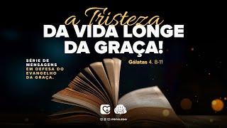 A TRISTEZA DA VIDA LONGE DA GRAÇA   05/09/21