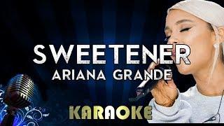 Sweetener - Ariana Grande | Karaoke Version Instrumental Lyrics Cover Sing Along