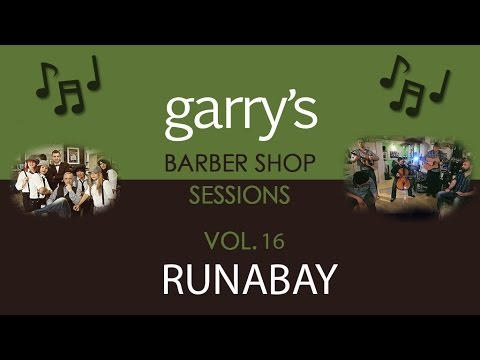 Garry's Barbershop Sessions Vol 16  Runabay