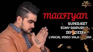 MAAFIYAN | SUPERJEET | NEW PUNJABI SONG 2018 |  MUSICREATIONZ