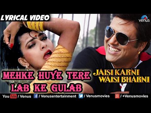 Mehke Huye Tere Lab Ke Full Song With Lyrics Jaisi Karni Waisi Bharni Govinda Kimi Katkar Youtube