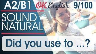 9/100 Did you use to ... 🇺🇸 Курс разговорного английского языка: 100 English phrases | OK English