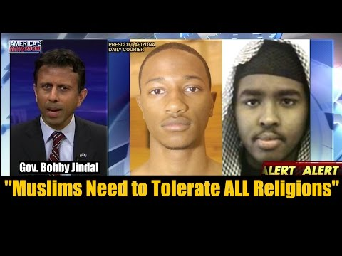 Muslims Need to Tolerate ALL Religions - Bobby Jindal