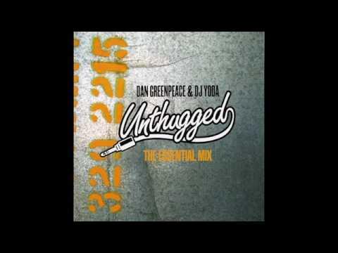 Dan Greenpeace and DJ Yoda - Unthugged The Essential Mix