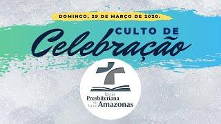 Culto de Celebração IPBA   29/03/2020   Aprovados na Provação