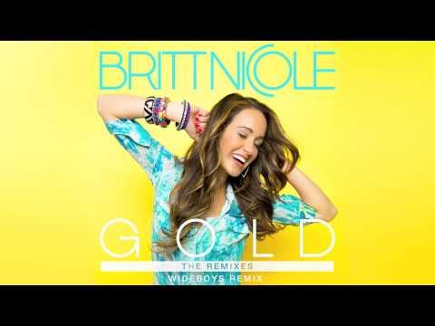 """Britt Nicole - """"Gold"""" (Wideboys Remix)"""