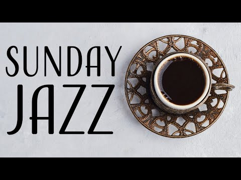 Sunday JAZZ - Mellow Bossa Nova JAZZ Music For Relax and Chill Out
