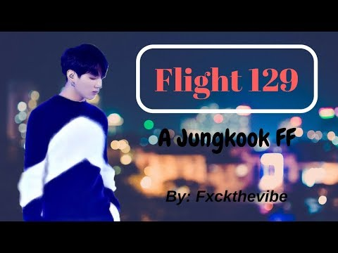 Jungkook FF | Flight 129 | Chapter 1