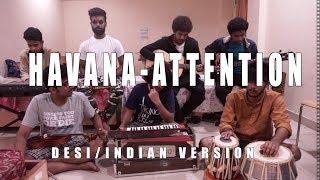 Havana (Camila Cabello) x Attention (Charlie Puth) | Desi version - Indian cover | V Minor