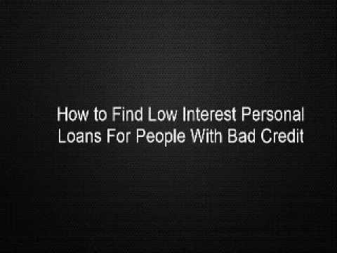 How to Find Low Interest Personal Loans For People With Bad Credit - YouTube