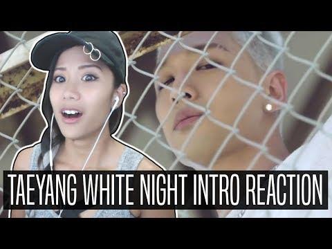 TAEYANG WHITE NIGHT INTRO REACTION [REUPLOAD]