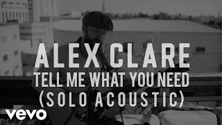 Alex Clare - Tell Me What You Need (Solo Acoustic)
