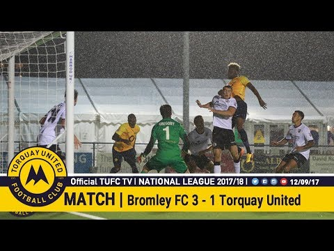 Official TUFC TV | Bromley FC 3 - 1 Torquay United 12/09/17