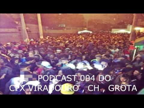PODCAST 004 DO CPX VIRADOURO , CH , GROTA...