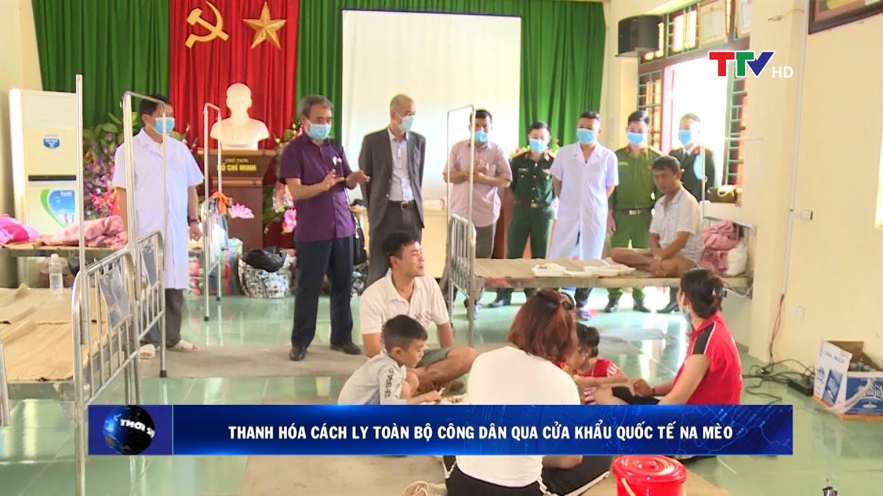 Thanh Hóa cách ly toàn bộ công dân qua cửa khẩu quốc tế Na Mèo | PTTH Thanh Hóa