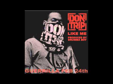 "New Song! Don Trip ""Like Me"" Produced by Drumma Boy"