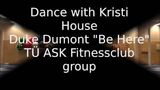 "Duke Dumont ""Be here"" - House - Dance with Kristi"