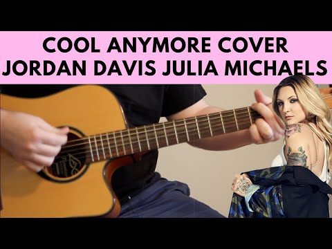 Cool Anymore – Jordan Davis Ft. Julia Michaels Acoustic Guitar Cover