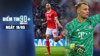 Điểm tin 90+ ngày 18/5 | MU hỏi mua Vua Phá Lưới; Neuer khiến Bayern đau đầu