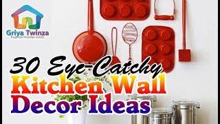 30 Eye Catchy Kitchen Wall Décor Ideas