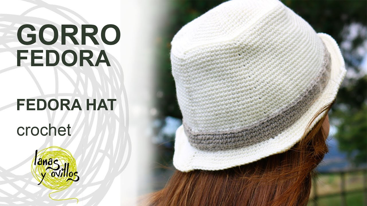 Tutorial Gorro Fedora Unisex Crochet o Ganchillo Hat (English ...