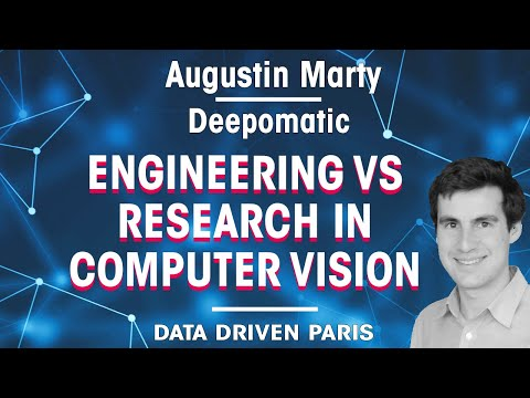 Engineering VS Research: the best approach in computer vision //  Augustin Marty, CEO of Deepomatic