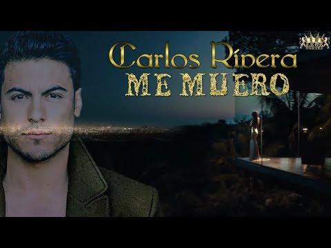 Carlos Rivera (Me Muero) 2018