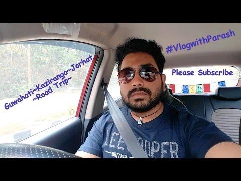 Guwahati~Kaziranga~Jorhat~Road Trip~Assam~ft. Shape of you~Ed Sheeran~#VlogwithParash