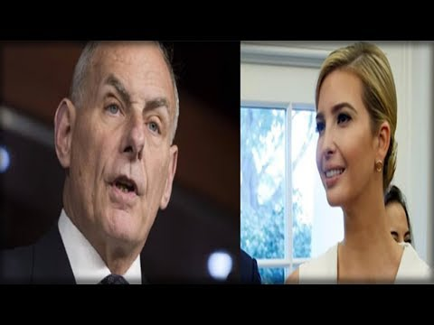 IVANKA TRUMP JUST SAID 1 WORD ABOUT NEW CHIEF OF STAFF GENERAL KELLY THAT SHOCKED EVERYONE