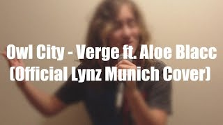 owl city verge ft aloe blacc cover by lynz