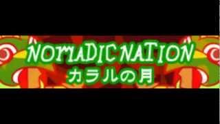 NOMADIC NATION [HD] 「カラルの月 LONG」