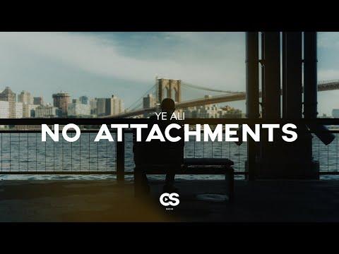 Ye Ali - No Attachments