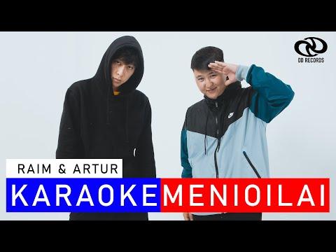 RaiM & Artur - Meni Oilai [Karaoke] ОРИГИНАЛ МИНУС