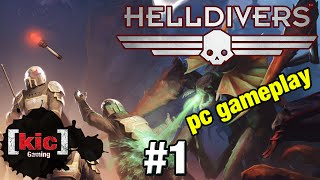 HELLDIVERS PC/Windows Steam launch - twinstick single player gameplay ep 1