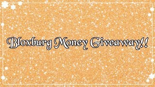 [ROBLOX] Bloxburg Money Giveaway - ENDED (WINNER HAS BEEN EMAILED)