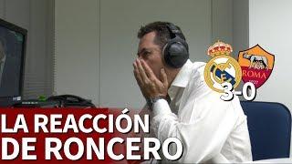 Real Madrid 3-0 Roma | La reacción de Roncero a los goles del Madrid | Diario AS