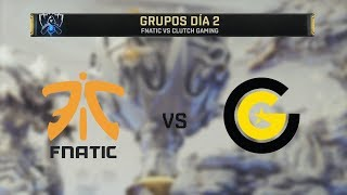 FNATIC VS CLUTCH GAMING | WORLDS 2019 | GRUPOS DÍA 2 | League of Legends
