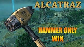 Hammer Only WIN // ALCATRAZ