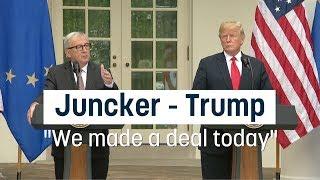 "Juncker meets Trump: ""We made a deal today"""