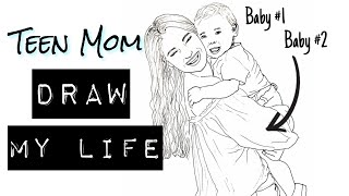 TEEN MOM OF TWO: DRAW MY LIFE!